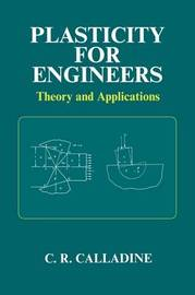 Plasticity for Engineers by C.R. Calladine