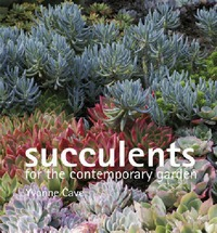 Succulents For The Contemporary Garden by Yvonne Cave image