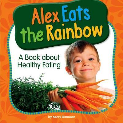 Alex Eats the Rainbow by Kerry Dinmont image