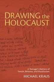Drawing the Holocaust by Michael Kraus image