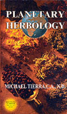Planetary Herbology by Michael Tierra