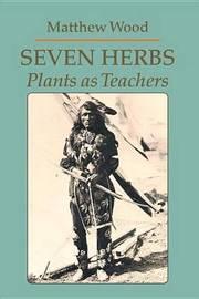 Seven Herbs by Matthew Wood