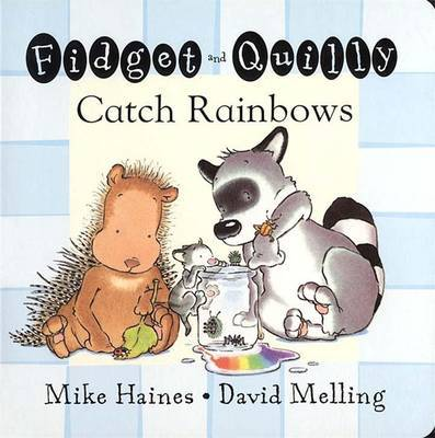 Fidget and Quilly Catch Rainbows by Mike Haines image
