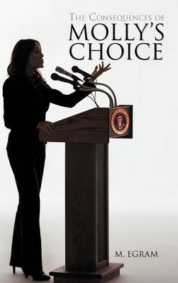 The Consequences of Molly's Choice by M. Egram