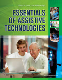 Essentials of Assistive Technologies by Albert M. Cook