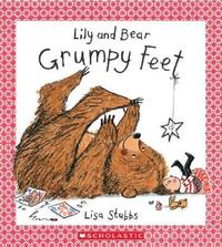 Lily and Bear Grumpy Feet by Stubbs,Lisa