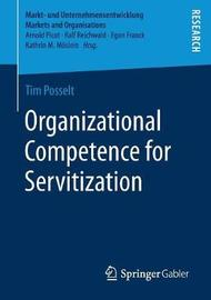 Organizational Competence for Servitization by Tim Posselt