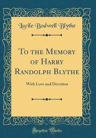 To the Memory of Harry Randolph Blythe by Lucile Bodwell Blythe image