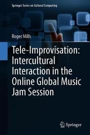 Tele-Improvisation: Intercultural Interaction in the Online Global Music Jam Session by Roger Mills