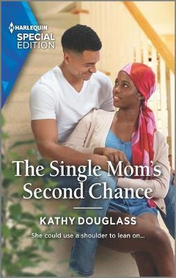 The Single Mom's Second Chance by Kathy Douglass