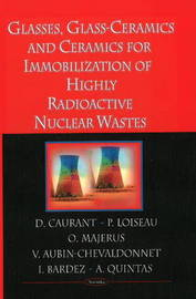 Glasses, Glass-Ceramics & Ceramics for Immobilization of High-Level Nuclear Wastes by D. Caurant image