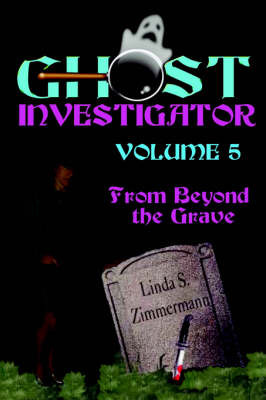 Ghost Investigator Volume 5 by Linda Zimmermann image