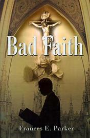 Bad Faith by Frances E. Parker image
