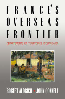 France's Overseas Frontier by Robert Aldrich
