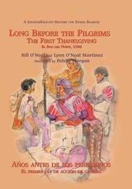 Long Before the Pilgrims/Anos Antes de Los Peregrinos by Bill O'Neal