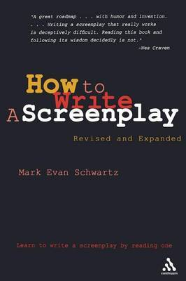 How to Write a Screenplay by Mark Evan Schwartz