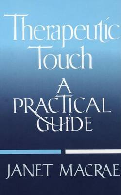 Therapeutic Touch by Macrae Janet