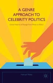 A Genre Approach to Celebrity Politics by Nahuel Ribke