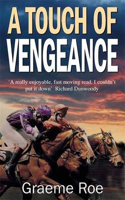 A Touch of Vengeance by Graeme Roe