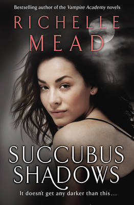 Succubus Shadows (Georgina Kincaid #5) by Richelle Mead image