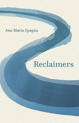 Reclaimers by Ana Maria Spagna