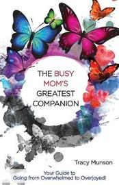 The Busy Mom's Greatest Companion by Tracy E Munson image