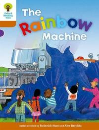 Oxford Reading Tree: Level 8: Stories: The Rainbow Machine by Roderick Hunt