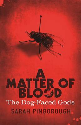 A Matter Of Blood: The Dog-faced Gods Trilogy by Sarah Pinborough