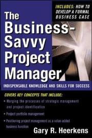The Business Savvy Project Manager by Gary R Heerkens