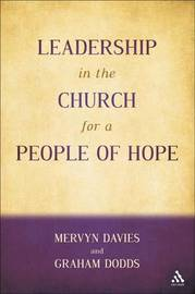 Leadership in the Church for a People of Hope by Graham Dodds
