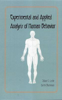 Experimental and Applied Analysis of Human Behavior by Julian C. Leslie