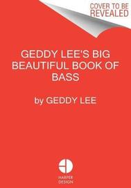 Geddy Lee's Big Beautiful Book of Bass by Geddy Lee image