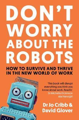 Don't Worry About the Robots by Jo Cribb image