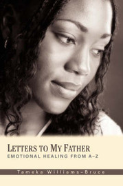 Letters to My Father: Emotional Healing from A-Z by Tameka Williams-Bruce image