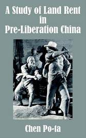 A Study of Land Rent in Pre-Liberation China by Chen Po-ta image