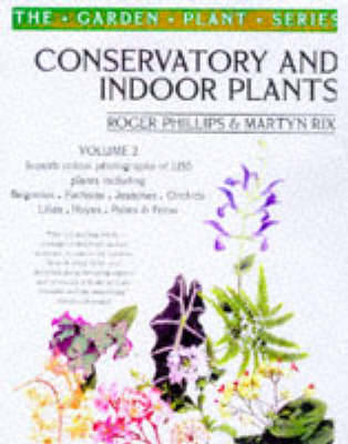 Conservatory and Indoor Plants: v.2 by Roger Phillips