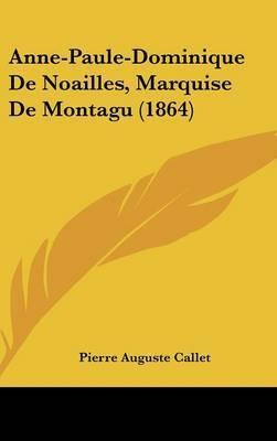 Anne-Paule-Dominique De Noailles, Marquise De Montagu (1864) by Pierre Auguste Callet
