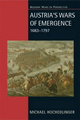 Austria's Wars of Emergence, 1683-1797 by Michael Hochedlinger image