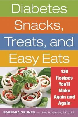 Diabetes, Snacks, Treats, and Easy Eats by Barbara Grunes image