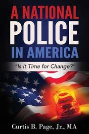 A National Police in America by Curtis Page