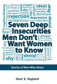 Seven Deep Insecurities Men Don't Want Women to Know by Sheri E Ragland