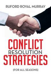 Conflict Resolution Strategies by Ruford Royal Murray