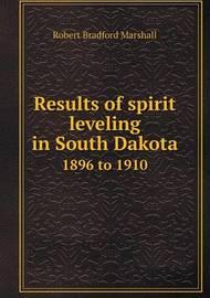 Results of Spirit Leveling in South Dakota 1896 to 1910 by Robert Bradford Marshall