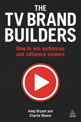 The TV Brand Builders by Andy Bryant