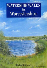 Waterside Walks in Worcestershire by Richard Shurey image