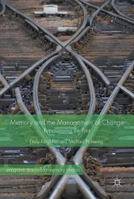Memory and the Management of Change by Emily Keightley