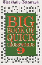 """The """"Daily Telegraph"""" Big Book of Quick Crosswords: Bk.9 by Telegraph Group Limited image"""