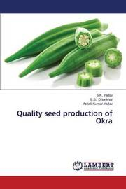 Quality Seed Production of Okra by Yadav S K