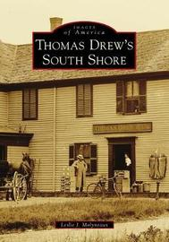 Thomas Drew's South Shore by Leslie J Molyneaux