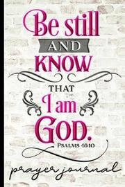 Be Still and Know That I Am God Psalm 46 by Hj Designs